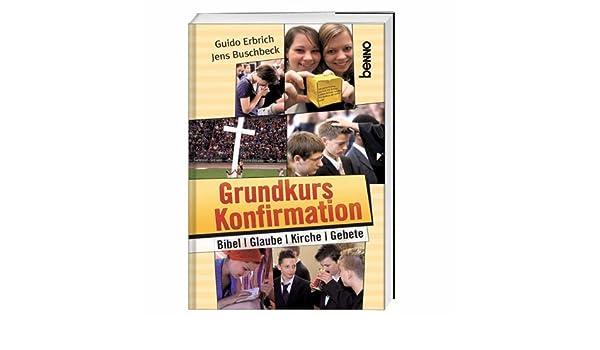 Grundkurs Konfirmation: Bibel, Glaube, Gebete, Kirche: Amazon.co.uk:  9783746225890: Books
