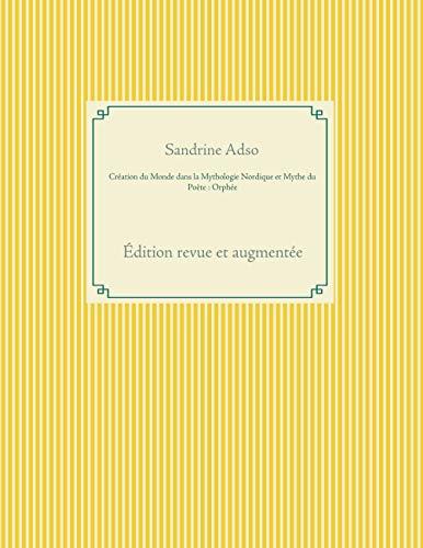 Création du Monde dans la Mythologie Nordique et Mythe du Poète : Orphée: Édition revue et augmentée (French Edition)