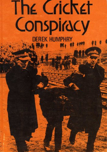 Cricket Conspiracy por Derek Humphry