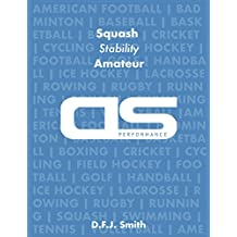 DS Performance - Strength & Conditioning Training Program for Squash, Stability, Amateur (English Edition)