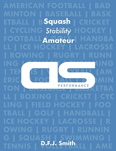 DS Performance - Strength & Conditioning Training Program for Squash, Stability, Amateur (English Edition) por D F J Smith