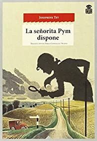 La señorita Pym dispone par Josephine Tey