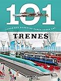 101 Cosas que deberías saber sobre los trenes