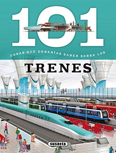 101 Cosas que deberías saber sobre los trenes por Susaeta Ediciones S A