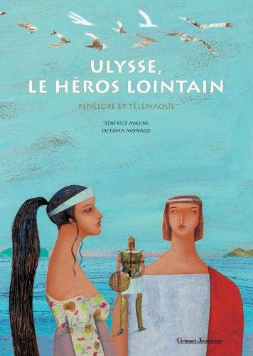 Ulysse, le héros lointain par Beatrice Masini