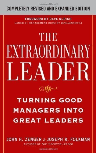 The Extraordinary Leader: Turning Good Managers into Great Leaders by Zenger, John Published by McGraw-Hill 2nd (second) edition (2009) Hardcover