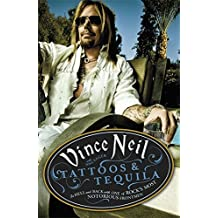 Tattoos & Tequila by Vince; Sager, Mike Neil (2013-08-01)