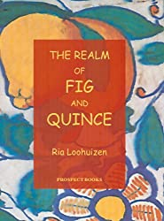 Realm of Fig and Quince: An Anthology of Recipes