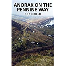 Anorak on the Pennine Way: (revised edition)