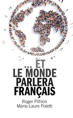 Descargar Libro ...et le monde parlera français de Roger Pilhion