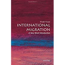 International Migration: A Very Short Introduction by Khalid Koser (2007-05-01)