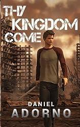 Thy Kingdom Come (The Navitas Epidemic) (Volume 1) by Daniel Adorno (2015-08-01)