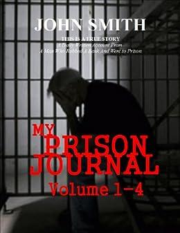 My Prison Journal - Volumes 1-4 by [Smith, John]