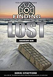 Finding Lost - Season Six by Nikki Stafford (2010-12-16)