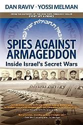 Spies Against Armageddon: Inside Israel's Secret Wars by Dan Raviv (2012-07-09)