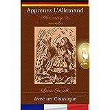 Apprenez l'Allemand avec un classique: Alice au pays des merveilles [DE-FR]