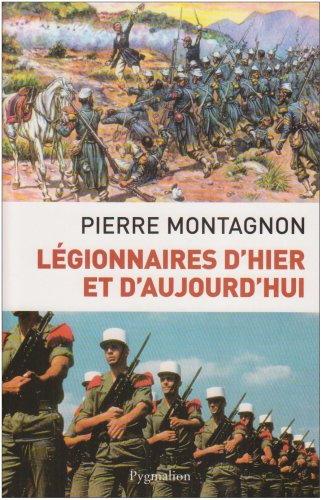 Légionnaires d'hier et d'aujour...