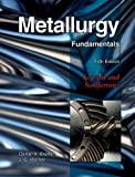 Metallurgy Fundamentals: Ferrous and Nonferrous 5th (fifth) Edition by Brandt, Daniel A., Warner, J. C. published by Goodheart-Willcox Co (2009)