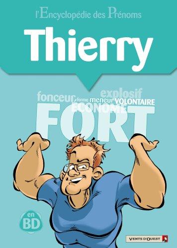 L'encyclopédie des prénoms tome 16 : Thierry