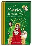 Maria, du strahlst so!: Lichterlohe Weihnachtszeit (Geschenkbücher für Erwachsene) by Thorsten Saleina(1. September 2012)