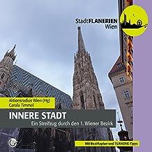 STADTFLANERIE Innere Stadt: Ein Streifzug durch den 1. Wiener Bezirk (STADTFLANERIEN Wien)