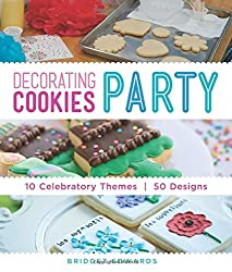 Decorating Cookies Party: 50 Designs for Guests to Make or Take