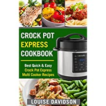 Crock Pot Express Cookbook: Best Quick & Easy Crock Pot Express Multi Cooker Recipes (English Edition)