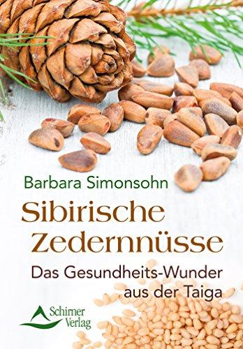 Sibirische Zedernnüsse- Das Gesundheits-Wunder aus der Taiga -