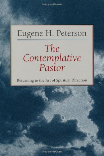 The Contemplative Pastor Returning To The Art Of Spiritual Direction