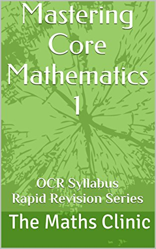 Mastering Core Mathematics 1: OCR Syllabus Rapid Revision Series (Revision Guide to A-Level Core Maths (OCR))