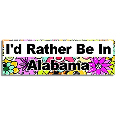 I'd Rather Be In Alabama Car Sticker Sign / Auto Adesivi - Decal Bumper Sign - 5 Colours - Flowers