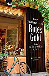Rotes Gold: Ein kulinarischer Krimi. Xavier Kieffers zweiter Fall (Die Xavier-Kieffer-Krimis, Band 2)