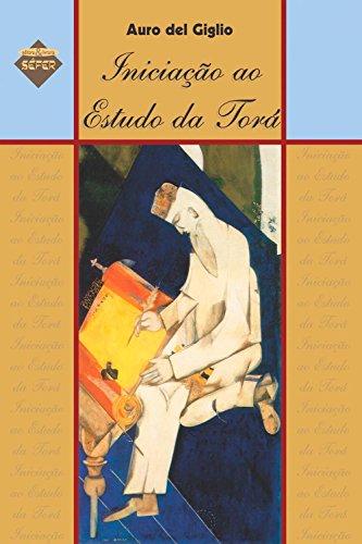 Iniciação ao estudo da Torá (Portuguese Edition) por Auro del Giglio