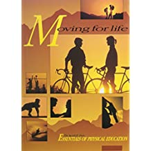 Moving for Life: The Kendall/Hunt Essentials of Physical Education - Student Text (Essentials of Physical Education Program)