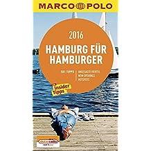 MARCO POLO Cityguide Hamburg für Hamburger 2016: Mit Insider-Tipps und Cityatlas. (MARCO POLO Cityguides)