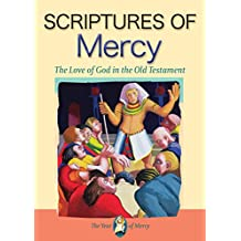 Scriptures of Mercy: The Love of God in the Old Testament