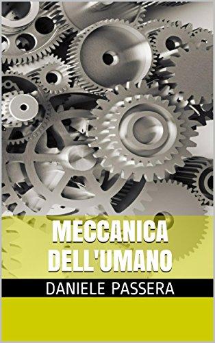 Meccanica dell'umano (Italian Edition)
