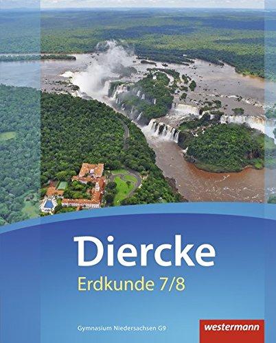 Diercke Erdkunde - Ausgabe 2015 für Gymnasien in Niedersachsen G9: Schülerband 7 / 8: mit Schutzumschlag