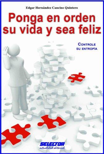 Ponga en orden su vida y sea feliz (Libros prácticos) por Edgar  Hernández Cancino Quintero