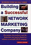 Telecharger Livres Building a Successful Network Marketing Company The Systems the Products and the Know How You Need to Launch or Enhance a Successful MLM Company by Angela Moore 1998 03 25 (PDF,EPUB,MOBI) gratuits en Francaise