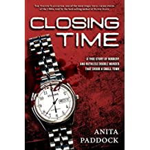 Closing Time: A True Story of Robbery and Double Murder (English Edition)