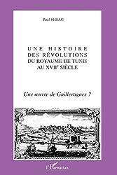 Histoire des révolutions du royaume de Tunis au XVIIe siècle : une oeuvre de Guilleragues ?
