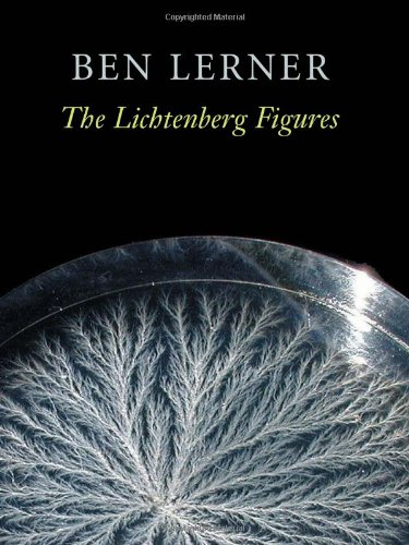 The Lichtenberg Figures (Hayden Carruth Emerging Poets Award)