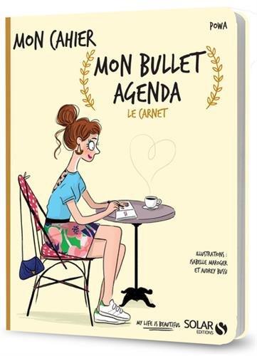 Mon cahier Mon Bullet agenda - Le carnet