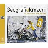 Geografia a km 0. Con e-book. Con espansione online. Con DVD. Per la Scuola media: 3
