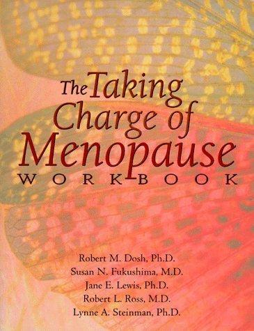 The Taking Charge of Menopause Workbook by Susan N. Fukushima, M.D., Jane E. Lewis, Ph.D., Robert L. Ro (1997) Paperback