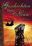 Geschichten aus Nian: Erzbrenner (Nian Zyklus 4) von Paul M. Belt