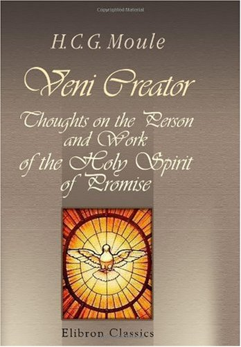 Veni Creator: Thoughts on the Person and Work of the Holy Spirit of Promise
