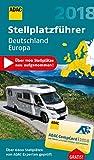 ADAC Stellplatzführer Deutschland/Europa 2018: Mit zwei herausnehmbaren Planungskarten (ADAC Campingführer) - ADAC Verlag GmbH & Co KG