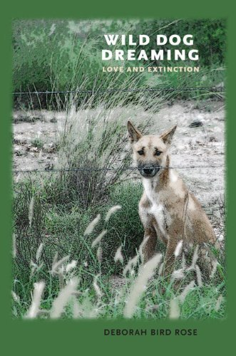 Wild Dog Dreaming: Love and Extinction (Under the Sign of Nature) by Rose, Deborah Bird (Wild Dog Rose)